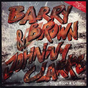 Barry Brown & Johnny Clarke<br>Sings Roots & Culture